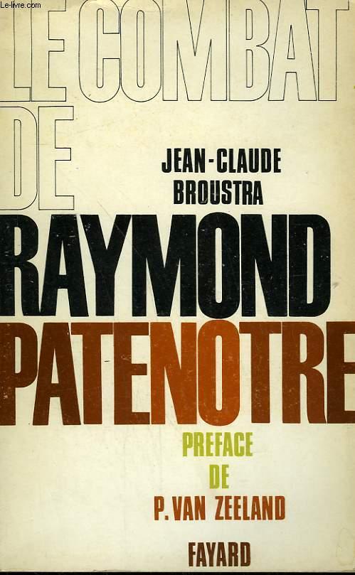LE COMBAT DE RAYMOND PATENOTRE.