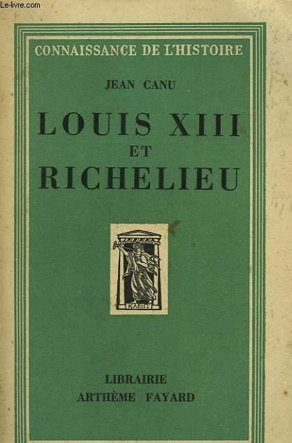 LOUIS XIII ET RICHELIEU.