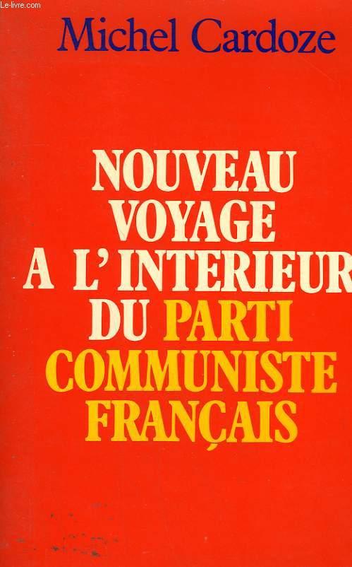 NOUVEAU VOYAGE A L'INTERIEUR DU PARTI COMMUNISTE FRANCAIS.
