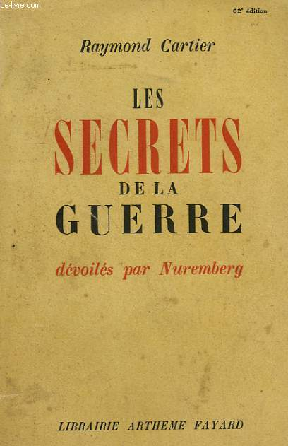 LES SECRETS DE LA GUERRE. DEVOILES PAR NUREMBERG.