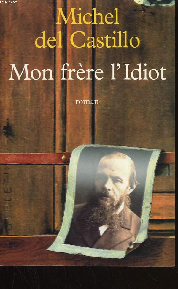 MON FRERE L'IDIOT.