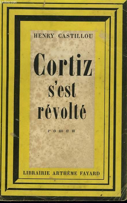 CORTIZ S'EST REVOLTE.