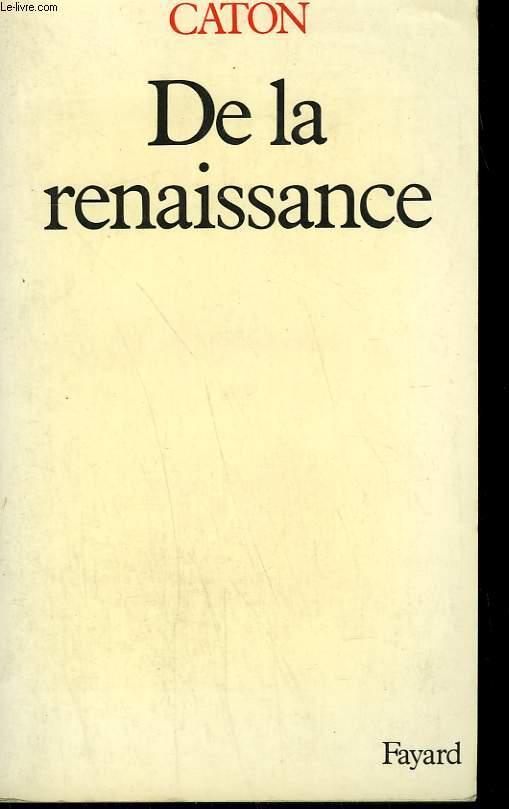 DE LA RENAISSANCE.