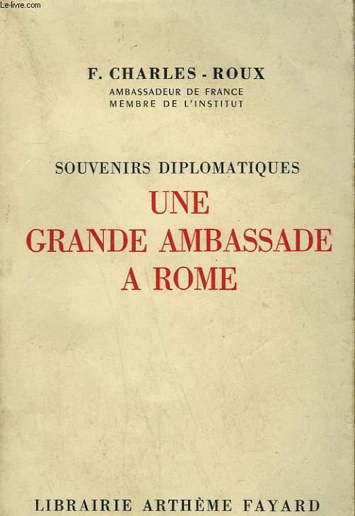 SOUVENIRS DIPLOMATIQUES UNE GRANDE AMBASSADE A ROME.