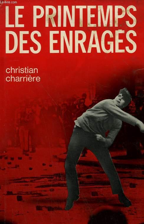 LE PRINTEMPS DES ENRAGES.