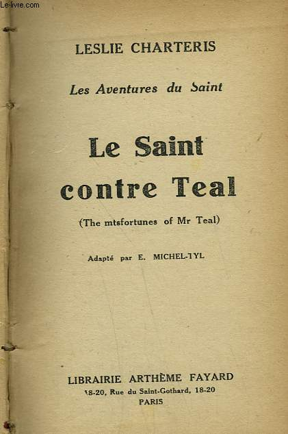 Les aventures du saint. le saint contre teal. ( the mtsfortunes of mr teal ) .