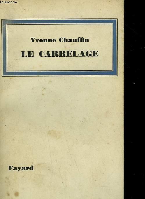 LE CARRELAGE.