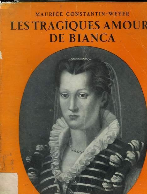 LES TRAGIQUES AMOURS DE BIANCA.