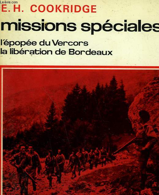 MISSIONS SPECIALES. L'EPOPEE DU VERCORS, LA LIBERATION DE BORDEAUX.