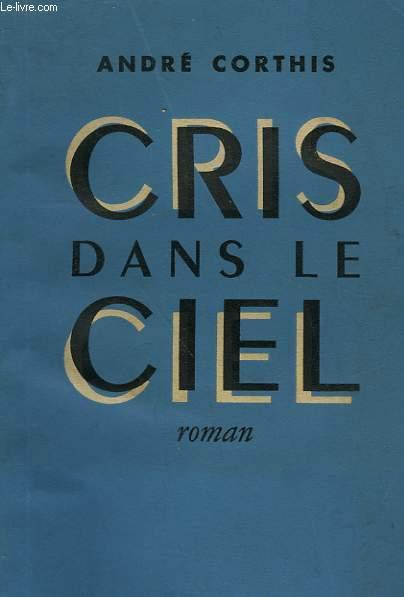 CRIS DANS LE CIEL.