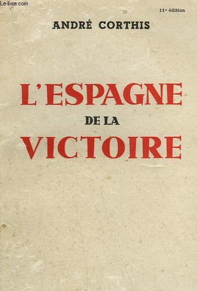 L'ESPAGNE DE LA VICTOIRE.