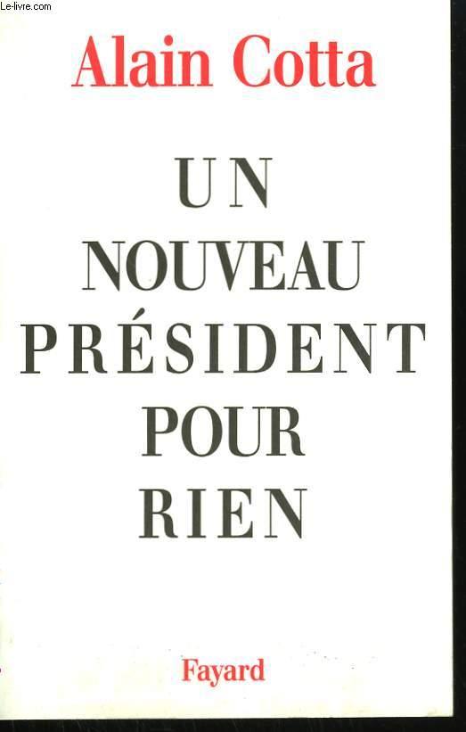 UN NOUVEAU PRESIDENT POUR RIEN.