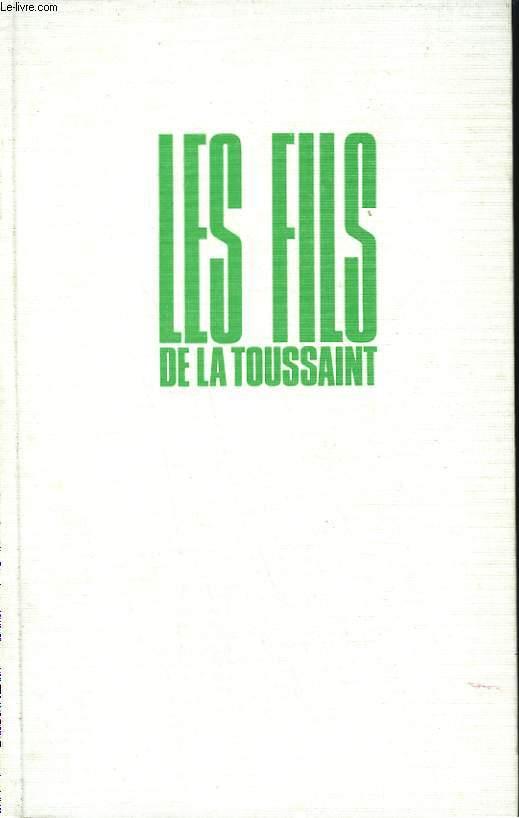 LA GUERRE D'ALGERIE TOME 1 : LES FILS DE LA TOUSSAINT.
