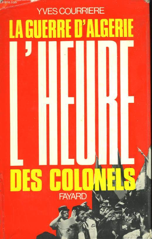 LA GUERRE D'ALGERIE TOME 3 : L'HEURE DES COLONELS.