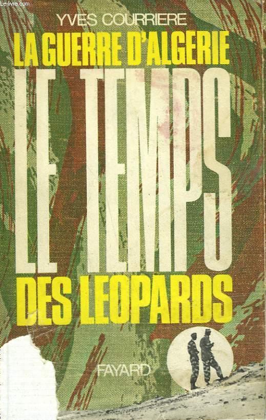 LA GUERRE D'ALGERIE TOME 2 : LE TEMPS DES LEOPARDS.