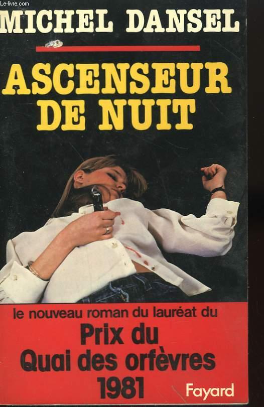 ASCENSEUR DE NUIT.