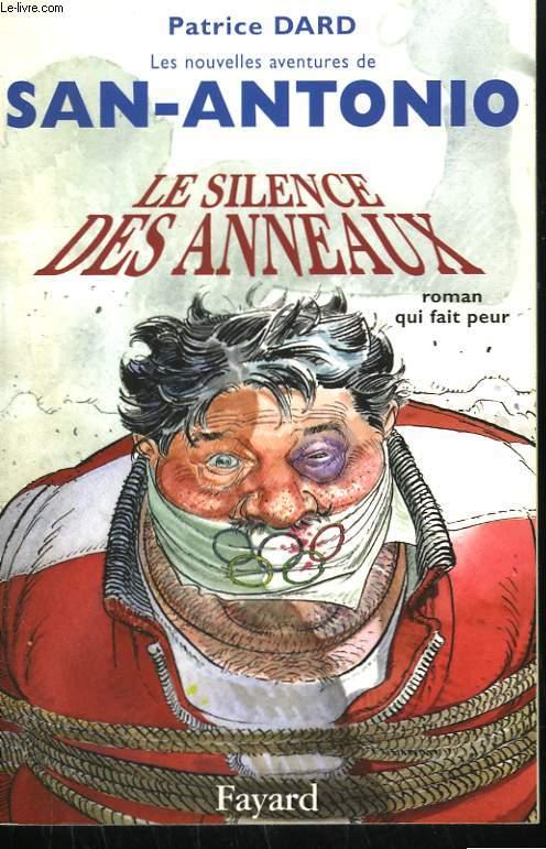 LES NOUVELLES AVENTURES DE SAN-ANTONIO. LE SILENCE DES ANNEAUX.