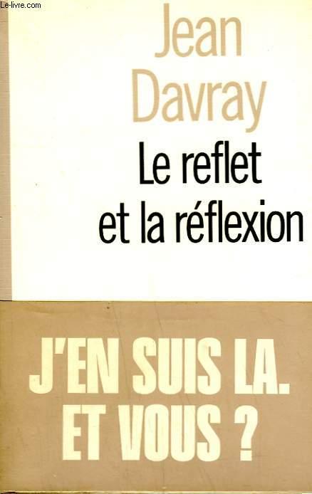 LE REFLET DE LA REFLEXION.