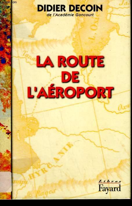 LA ROUTE DE L'AEROPORT.
