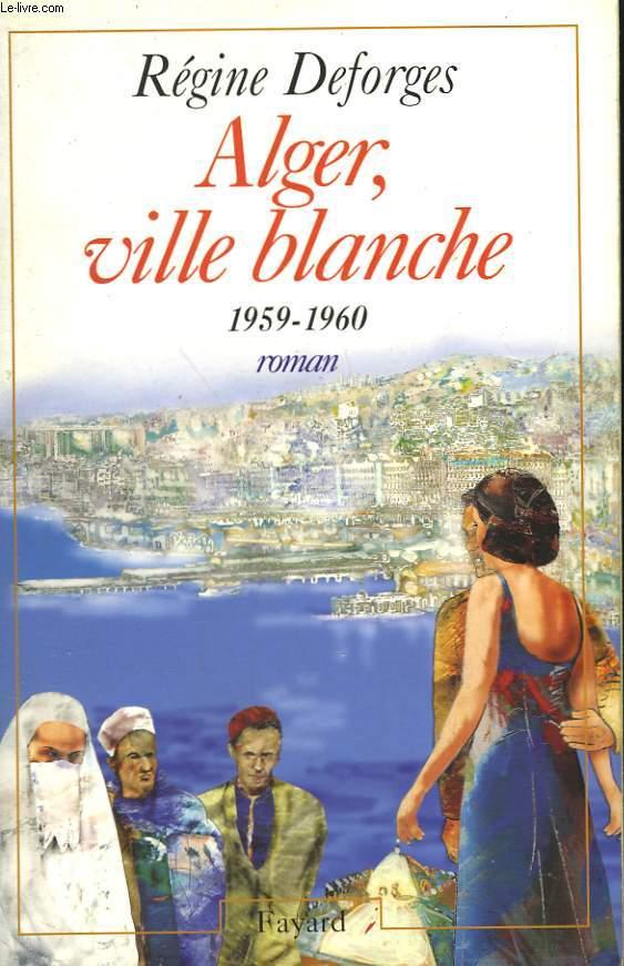 ALGER, VILLE BLANCHE. 1959-1960.