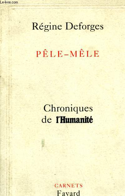 PELE-MELE. CHRONIQUES DE L'HUMANITE.