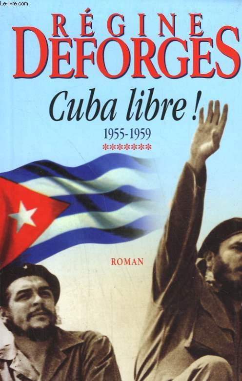 CUBA LIBRE! 1955-1959.