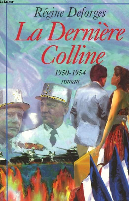 LA DERNIERE COLLINE. 1950-1954.