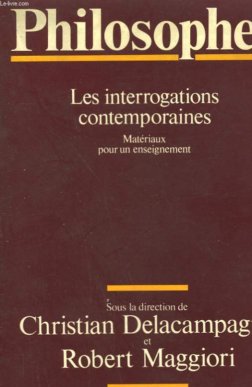 PHILOSOPHER. LES INTERROGATIONS CONTEMPORAINES. MATERIAUX POUR UN ENSEIGNEMENT.