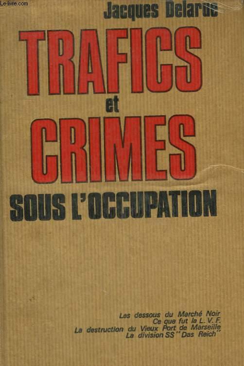TRAFICS ET CRIMES SOUS L'OCCUPATION.