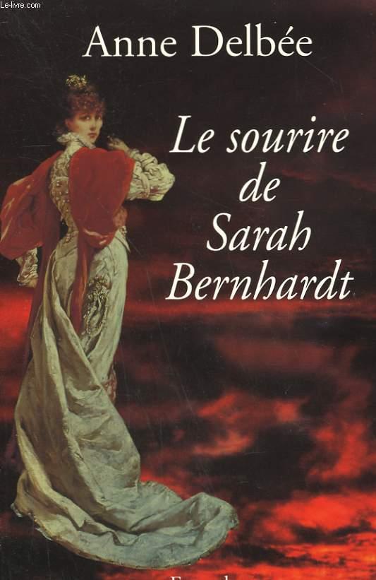 LE SOURIRE DE SARAH BERNHARDT.