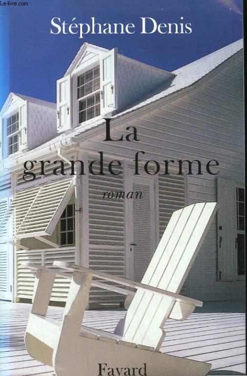LA GRANDE FORME.