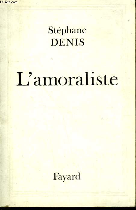 L'AMORALISTE.