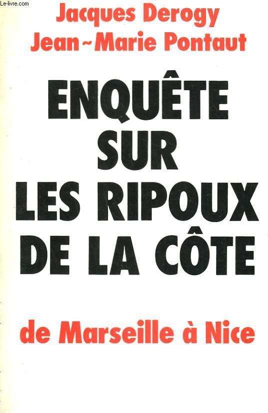 ENQUETE SUR LES RIPOUX DE LA COTE. DE MARSEILLE A NICE.