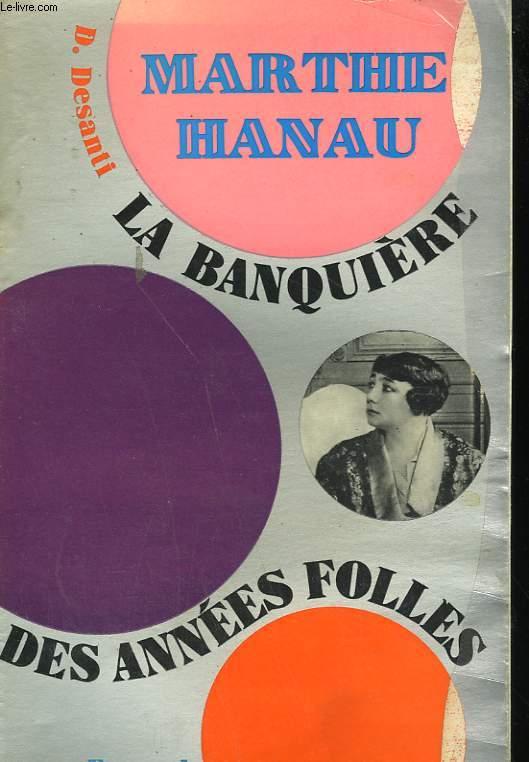 LA BANQUIERE DES ANNEES FOLLES : MARTHE HANAU.