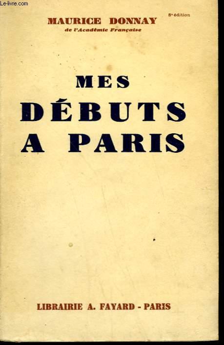 MES DEBUTS A PARIS.