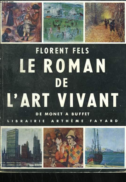 LE ROMAN DE L'ART VIVANT. DE MONET A BUFFET.