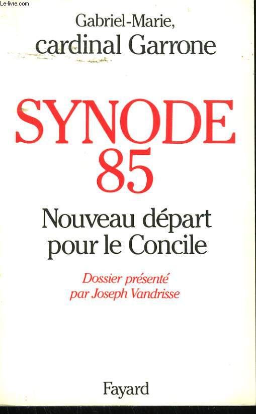 SYNODE 85. NOUVEAU DEPART POUR LE CONCILE.