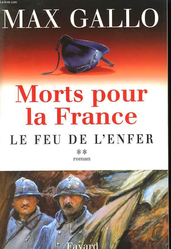 MORTS POUR LA FRANCE. TOME 2 : LE FEU DE L'ENFER.