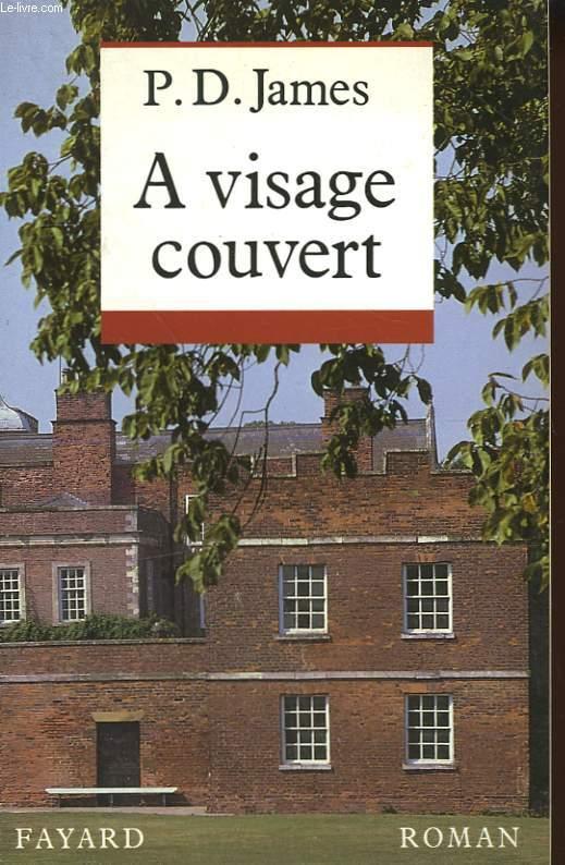 A VISAGE COUVERT.