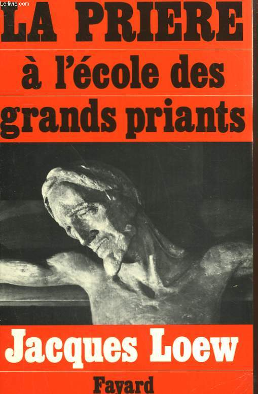 LA PRIERE A L'ECOLE DES GRANDS PRIANTS.