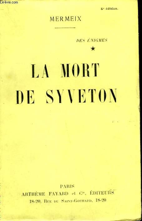 DES ENIGMES TOME 1 : LA MORT DE SYVETON.