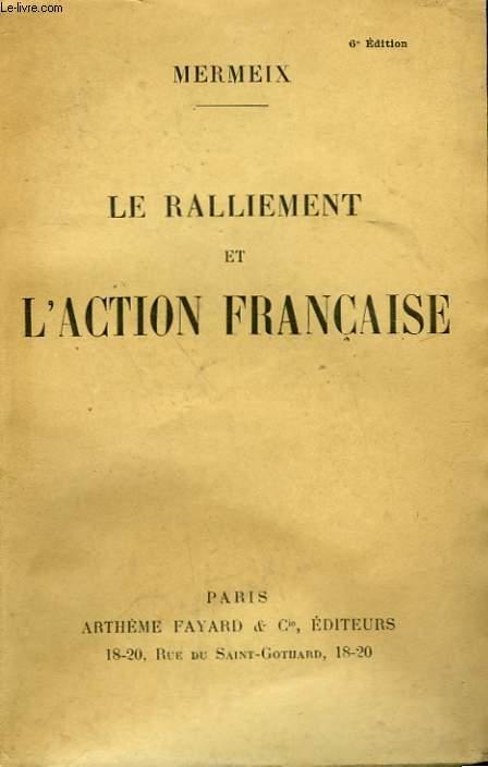 LE RALLIEMENT ET L'ACTION FRANCAISE.