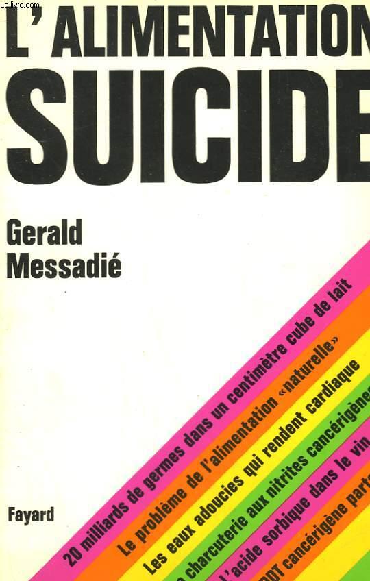 L'ALIMENTATION SUICIDE.