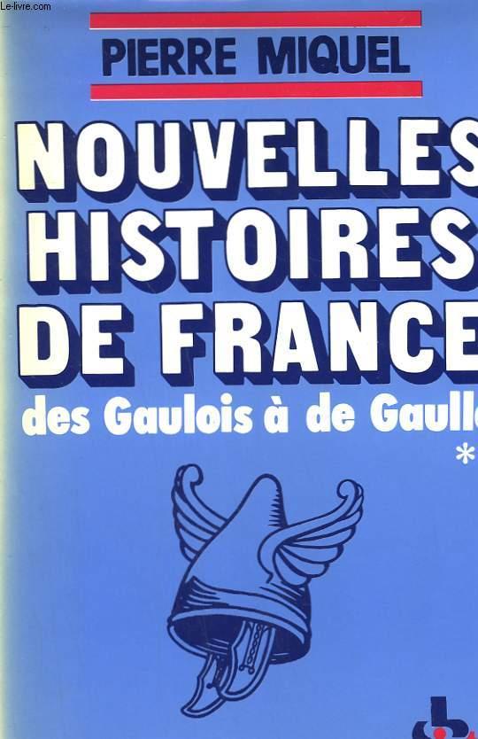 NOUVELLES HISTOIRES DE FRANCE DES GAULOIS A DE GAULLE. TOME 2.