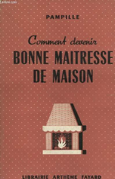 COMMENT DEVENIR BONNE MAITRESSE DE MAISON.