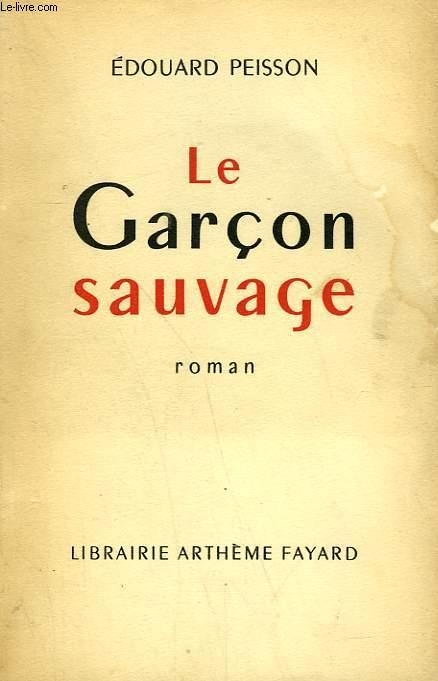LE GARCON SAUVAGE.