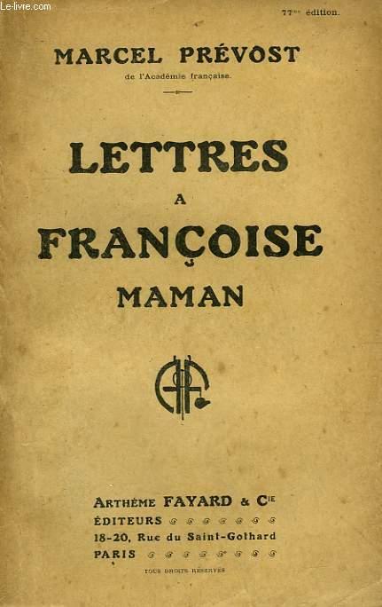 LETTRES A FRANCOISE MAMAN.