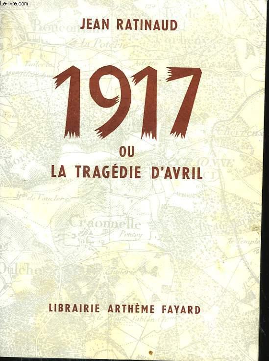 1917 OU LA TRAGEDIE D'AVRIL.