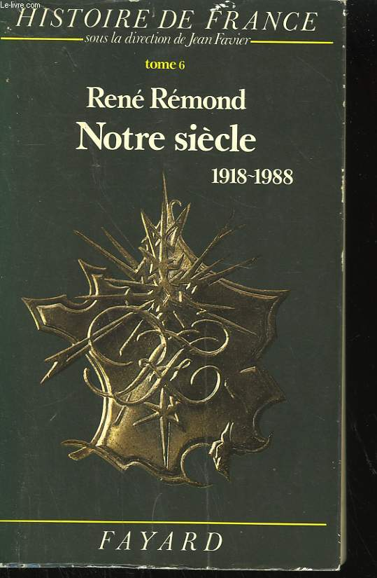NOTRE SIECLE. TOME 6 : 1918-1988.