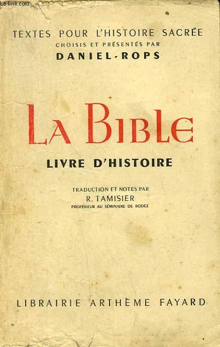 LA BIBLE. LIVRE D'HISTOIRE.